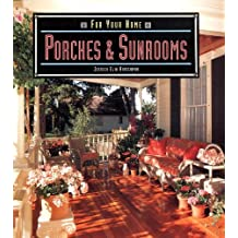 Porches & Sunrooms (For Your Home)