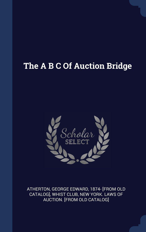 The A B C Of Auction Bridge pdf epub