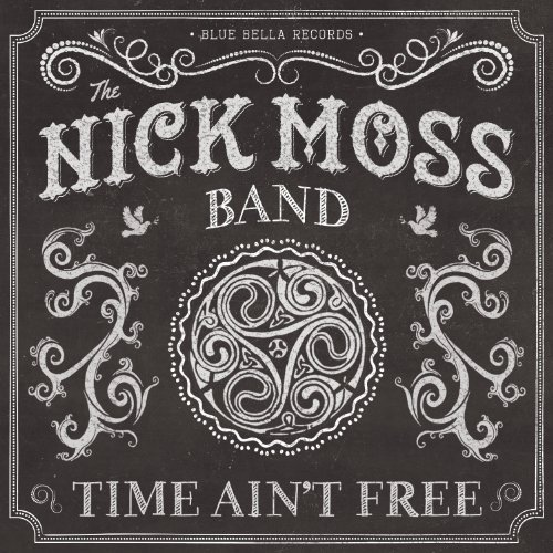 The Nick Moss Band - Time Ain't Free 61WWay4oZKL