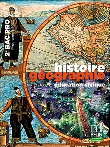Livres Histoire Géographie éducation civique 2e Bac pro : Programme 2009 pdf
