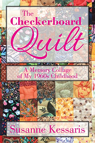 The Checkerboard Quilt: A Memory Collage of My 1960S (Antique Checkerboard)