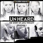 Ep. 7: A Warning (Unheard) | Anthony Del Col,Cassandra Bond,JP Conway,James Davies,Steve Alexander,Phillip Bretherton,Daniel Collard