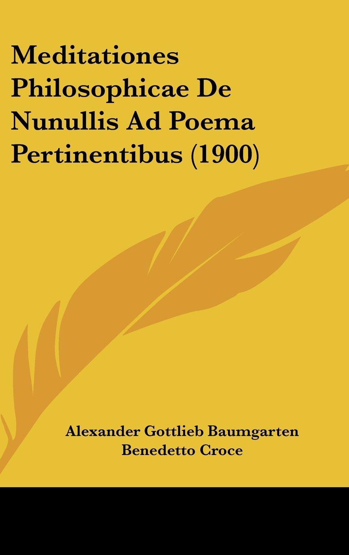 Meditationes Philosophicae De Nunullis Ad Poema Pertinentibus (1900) (Italian Edition) PDF