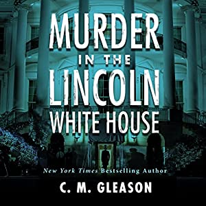 Murder in the Lincoln White House Audiobook