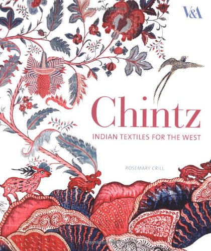 Chintz: Indian Textiles for the (Chintz Antique)