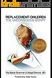 Replacement Children: The Unconscious Script
