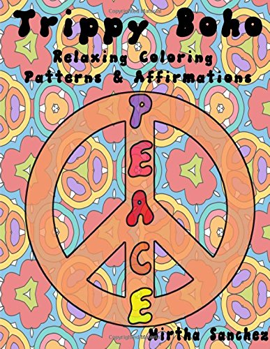 Download Trippy Boho:: Relaxing Coloring Patterns & Affirmations (All Powerful Me) (Volume 1) PDF