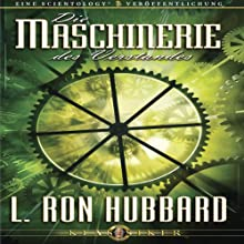 Die Maschinerie des Verstandes [The Machinery of the Mind] Audiobook by L. Ron Hubbard Narrated by  uncredited