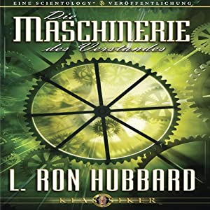 Die Maschinerie des Verstandes [The Machinery of the Mind] Audiobook