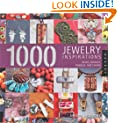 1,000 Jewelry Inspirations: Beads, Baubles, Dangles, and Chains (1000 Series)