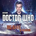Doctor Who: Big Bang Generation: A 12th Doctor novel Audiobook by Gary Russell Narrated by Lisa Bowerman