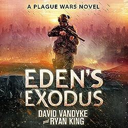 Eden's Exodus: Plague Wars Series, Book 3