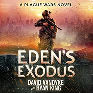 Eden's Exodus: Plague Wars Series, Book 3 Audiobook