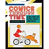 Comics through Time [4 volumes]: A History of Icons, Idols, and Ideas