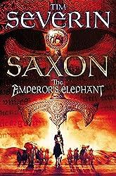 The Emperor's Elephant (Saxon Series)