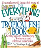 The Everything Tropical Fish Book, Carlo DeVito and Gregory Skomal, 1580623433