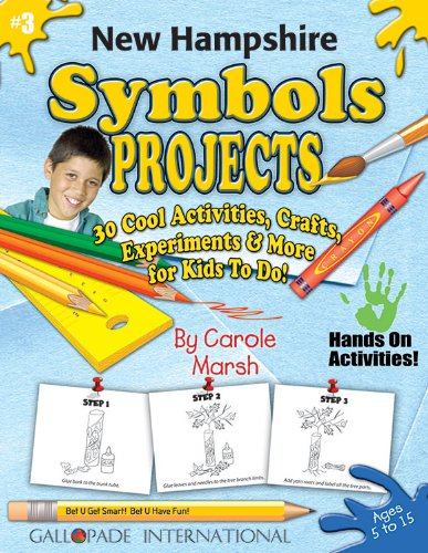 New Hampshire Symbols & Facts Projects: 30 Cool, Activities, Crafts, Experiments & More for Kids to Do to Learn About Your State (New Hampshire Experience) - New Hampshire Facts