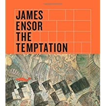 James Ensor: The Temptation of Saint Anthony (Art Institute of Chicago) by Susan M. Canning (2015-02-06)