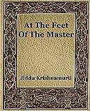 At the Feet of the Master, J. Krishnamurti, 1594621594