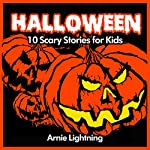Halloween: 10 Scary Short Stories for Kids | Arnie Lightning