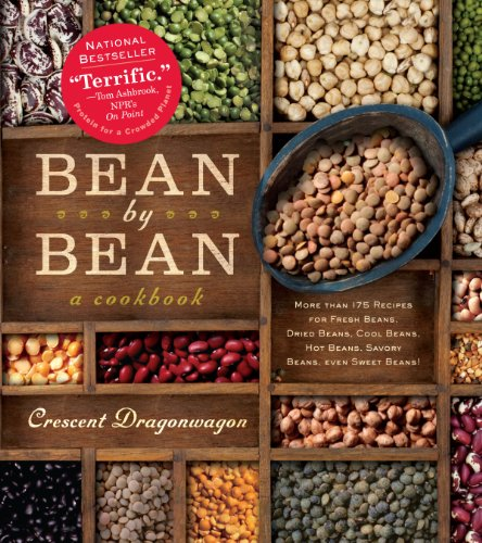 Bean By Bean: A Cookbook: More than 175 Recipes for Fresh Beans, Dried Beans, Cool Beans, Hot Beans, Savory Beans, Even Sweet Beans! (Starter Beanie)