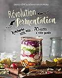Révolution fermentation: Kombucha, kéfir, miso… 70 recettes à votre portée
