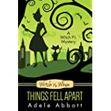 Witch Is When Things Fell Apart (A Witch P.I. Mystery) (Volume 4)