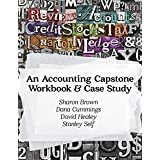 An Accounting Capstone Workbook & Case Study