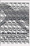 : No White Horses