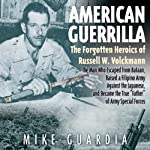 American Guerrilla: The Forgotten Heroics of Russell W. Volckmann | Mike Guardia