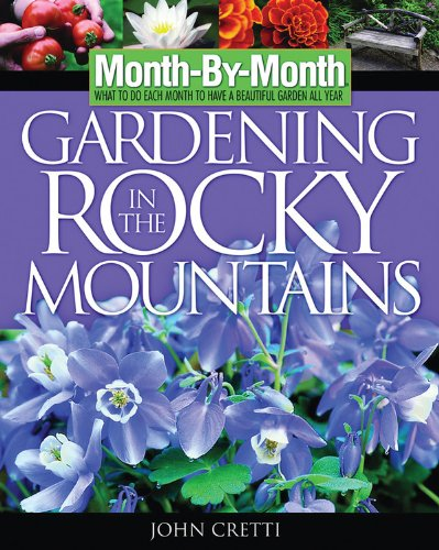 Month-by-Month Gardening in the Rocky Mountains: What to Do Each Month to Have a Beautiful Garden All Year pdf epub
