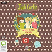 Alice in the Middle: Alice and Megan, Book 4 | Judi Curtin