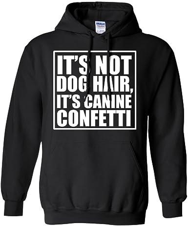 tee Its Not Dog Hair Its Canine Confetti Funny Women Sweatshirt