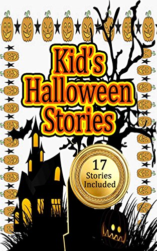 Kid's Halloween Stories: Halloween Story and Many More Short Stories for Kids (Bedtime, Children, quick easy read)