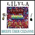 Briefe über Cézanne | Rainer Maria Rilke
