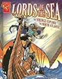 Lords of the Sea: The Vikings Explore the North Atlantic (Graphic History)