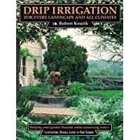 Drip Irrigation for Every Landscape and All Climates: Helping Your Garden Flourish, While Conserving Water!