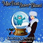Miss Frost Braves the Blizzard: A Nocturne Falls Mystery: Jayne Frost, Book 5 | Kristen Painter