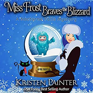 Miss Frost Braves the Blizzard: A Nocturne Falls Mystery Audiobook