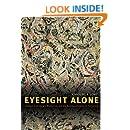 Eyesight Alone: Clement Greenberg's Modernism and the Bureaucratization of the Senses