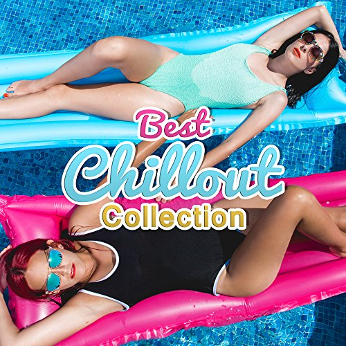 Best Chillout Collection – Summer 2017, Chill Out Party Time, Lounge Tunes, Good Vibes (Chill Out Collection)