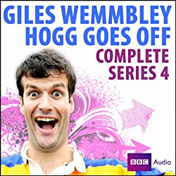 Giles Wemmbley Hogg Goes Off: Series 4