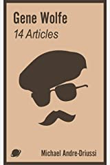 Gene Wolfe: 14 Articles on His Fiction Kindle Edition
