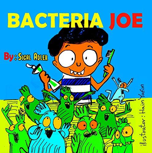 "Children's picture books:""BACTERIA JOE"":Bedtime story, Beginner readers, early learning, values(sleep goodnight) Personal Hygiene teeth brushing; kids ... early readers bedtime pic"