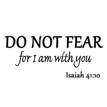 Amazoncom Do Not Fear For I Am With You Isaiah  Bible Verse
