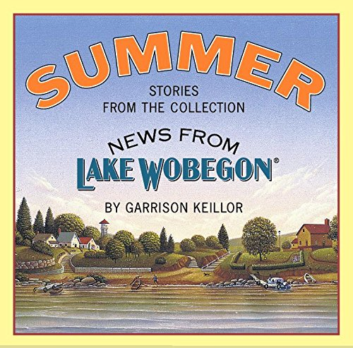 Summer: Stories from the Collection News from Lake Wobegon