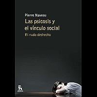 Las psicosis y el vínculo social (ESCUELA LACANIANA nº 3)