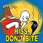 Hiss, Don't Bite   Vayu Naidu