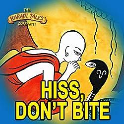 Hiss, Don't Bite