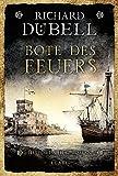 Bote des Feuers: Historischer Roman